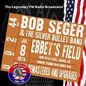 Legendary FM Broadcasts - Ebbet's Field, Denver CO 8th July 1974 by Bob Seger