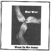 Walk In My Shoes by One Way