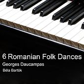 6 Romanian Folk Dances von Georges Daucampas