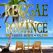 Reggae Loves Romance Vol. 2 by Various Artists