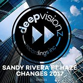 Changes 2017 (feat. Haze) by Sandy Rivera