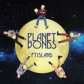 PLANET BONDS de FT Island