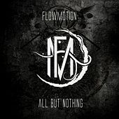 All but Nothing by Flowmotion