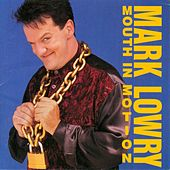 Mouth In Motion by Mark Lowry