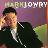 Just Singing...No Kidding by Mark Lowry