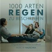 1000 Arten Regen Zu Beschreiben (Original Motion Picture Soundtrack) by Hauschka