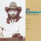 What Kind Of Man de Martin Delray
