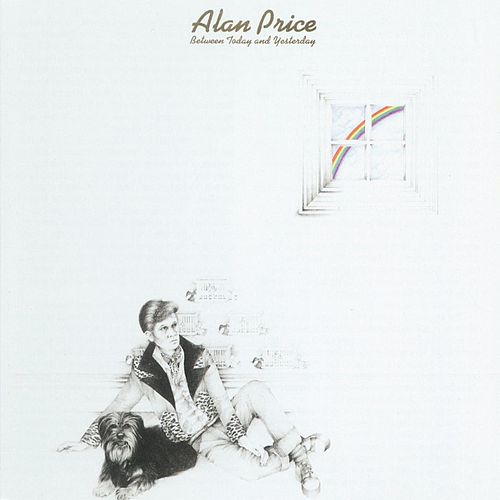 Between Today And Yesterday by Alan Price