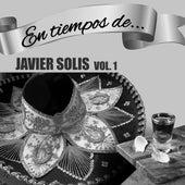 En Tiempos de Javier Solis, Vol. 1 de Javier Solis