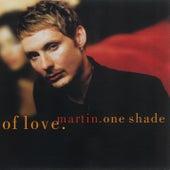 One Shade Of Love von Martin (Latin)