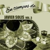 En Tiempos de Javier Solís, Vol. 3 de Javier Solis
