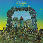 For All My Little Friends von Tiny Tim