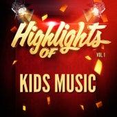 Highlights of Kids Music, Vol. 1 de Kids Music