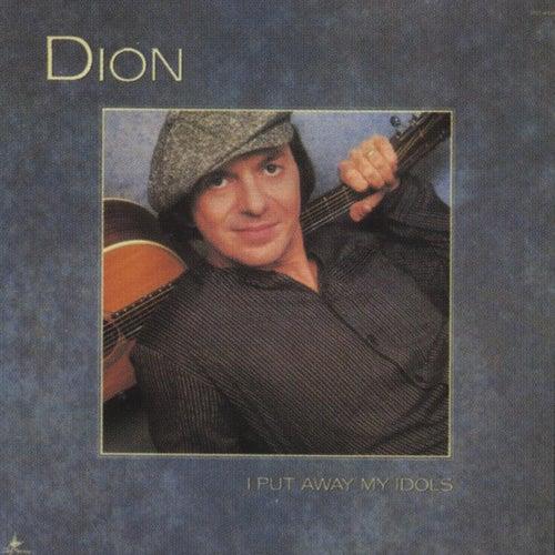 I Put Away My Idols by Dion