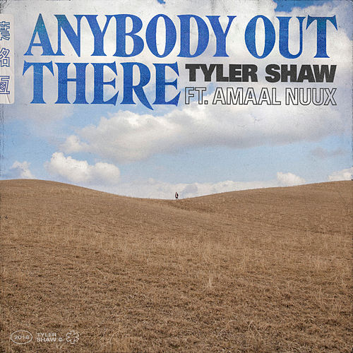 Anybody Out There by Tyler Shaw