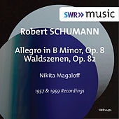 R. Schumann: Allegro in B Minor, Op. 8 & Waldszenen, Op. 82 by Nikita Magaloff