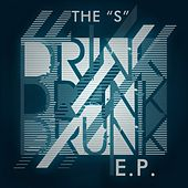 Drink Drank Drunk - EP by S