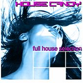 House Candy Full House Selection de Various Artists