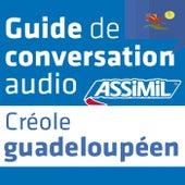 Guide de conversation Créole guadeloupéen by Assimil