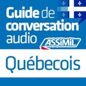 Guide de conversation Québécois by Assimil