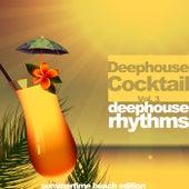 Deephouse Cocktail, Vol. 3 (Deephouse Rhythms, Summertime Beach Edition) von Various Artists