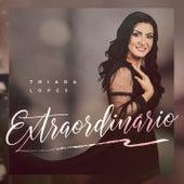 Extraordinário de Thiara Lopes