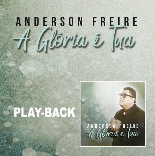 A Glória é Tua (Playback) de Anderson Freire