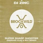 Super Sharp Shooter (Genghis Clan & BOT Remix) von DJ Zinc