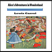 Lewis Carroll: Alice's Adventures in Wonderland by Louse Davies