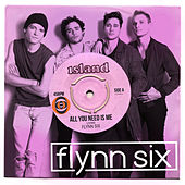All You Need Is Me de Flynn Six
