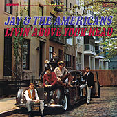 Livin' Above Your Head von Jay & The Americans