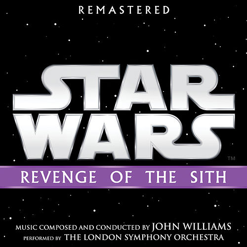 Star Wars: Revenge of the Sith (Original Motion Picture Soundtrack) by John Williams