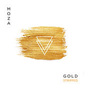 Gold (Stripped) di La Moza