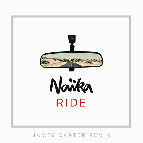 Ride (James Carter Remix) von Naïka