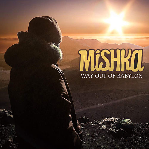 Way Out Of Babylon by Mishka