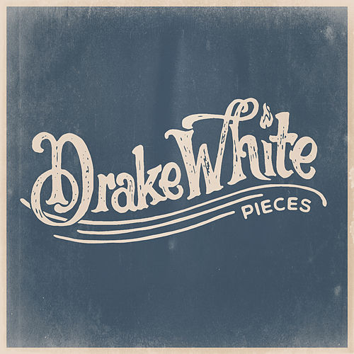 Pieces by Drake White