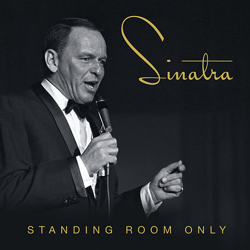 Standing Room Only by Frank Sinatra