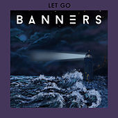 Let Go by Banners