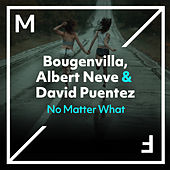 No Matter What von Bougenvilla
