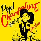 Pop! Champagne (Remixes) de Sinclair