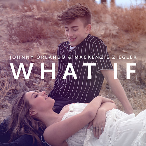 What If by Johnny Orlando