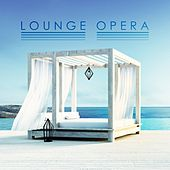 Lounge Opera by Various Artists