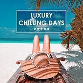 Luxury Chilling Days de Various Artists