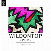 WildOnTop, Pt. 2 - Mixed By Marvin Bux von Various Artists
