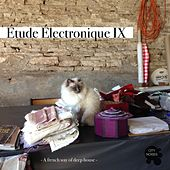 Étude Électronique IX - A French Way of Deep House von Various Artists
