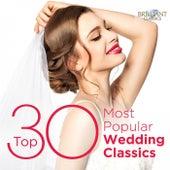 Top 30 Most Popular Wedding Classics von Various Artists