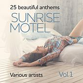 Sunrise Motel (25 Beautiful Anthems), Vol. 1 by Various Artists