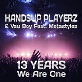 13 Years We Are One: Technobase.Fm Birthday Anthem by Handsup Playerz & Vau Boy