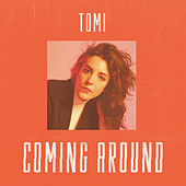 Coming Around de Tomi