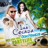 Wir sind fürs Partylife geborn von Ina Colada